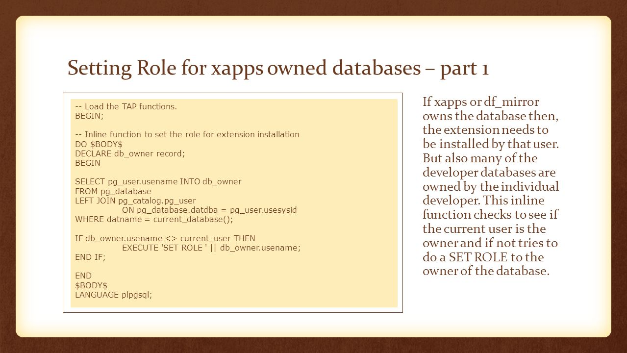 Setting Role for xapps owned databases – part 2 Now you will be able to install the pgTAP extension.