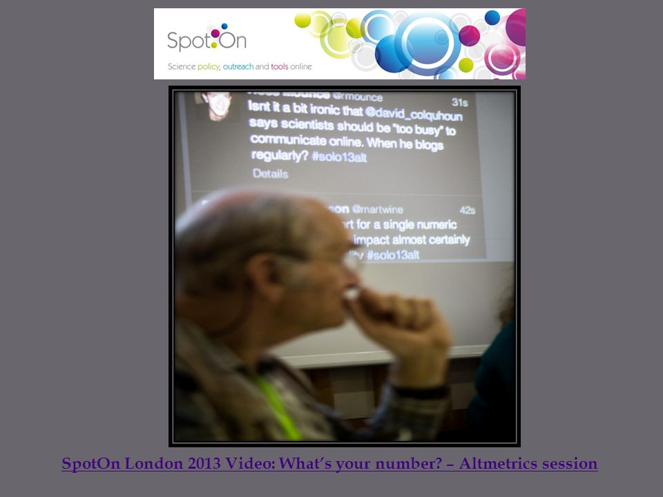 SpotOn London 2013 Video: What's your number? – Altmetrics session