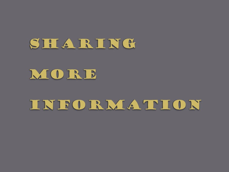 SharingMOREinformationSharingMOREinformation