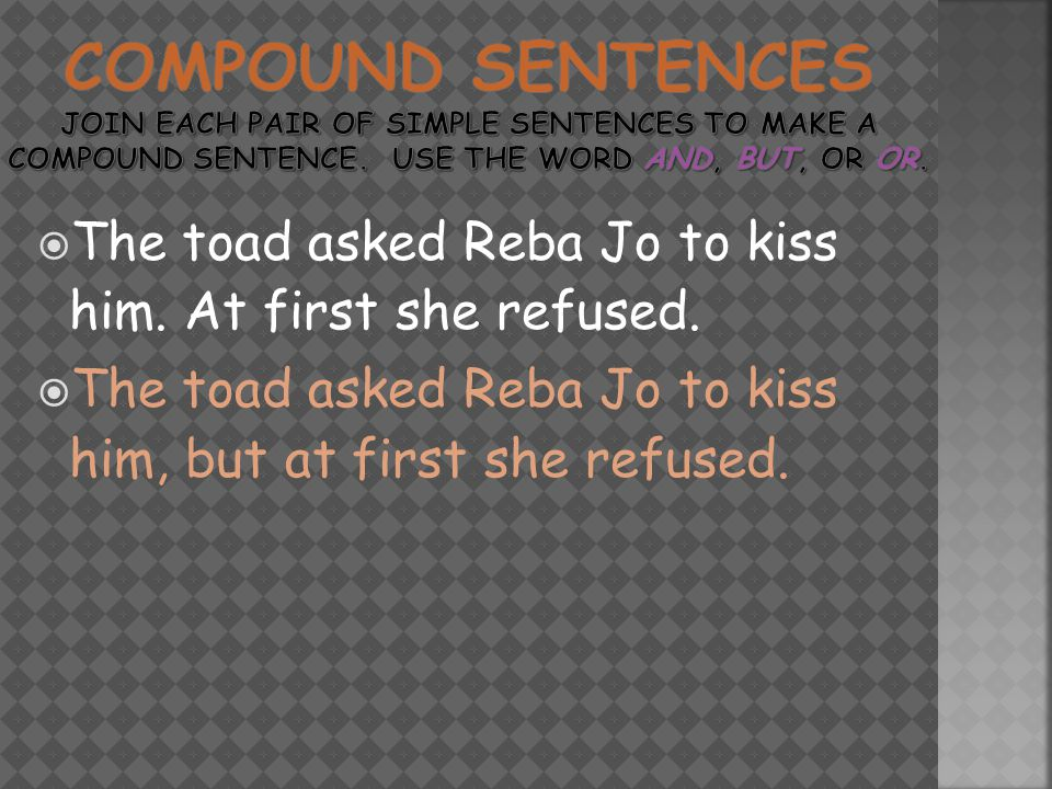  The toad asked Reba Jo to kiss him. At first she refused.