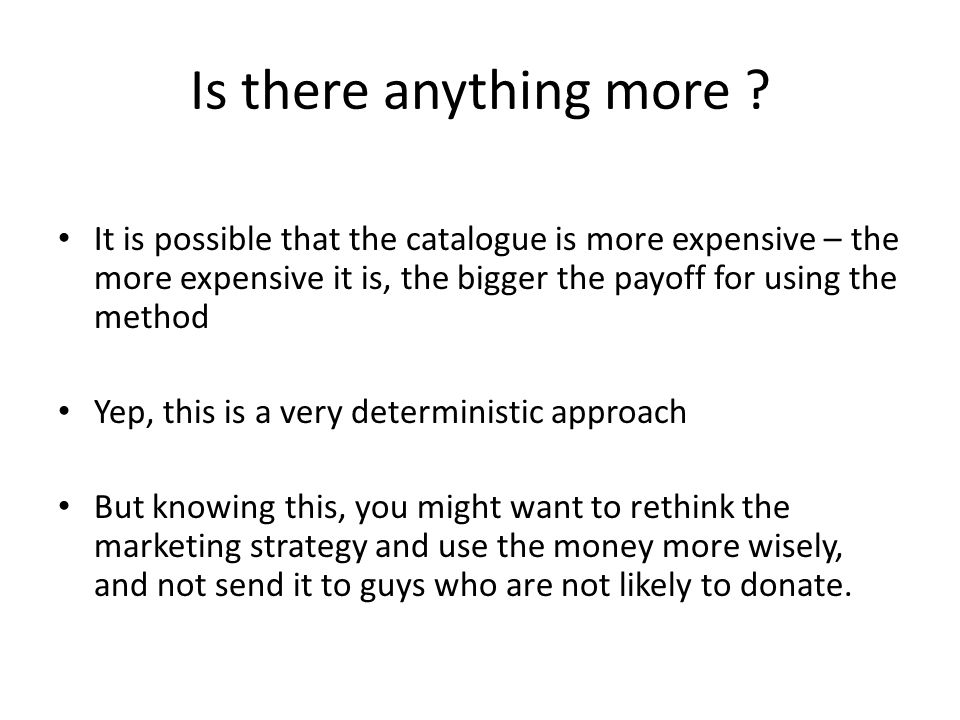 Is there anything more ? It is possible that the catalogue is more expensive – the more expensive it is, the bigger the payoff for using the method Ye