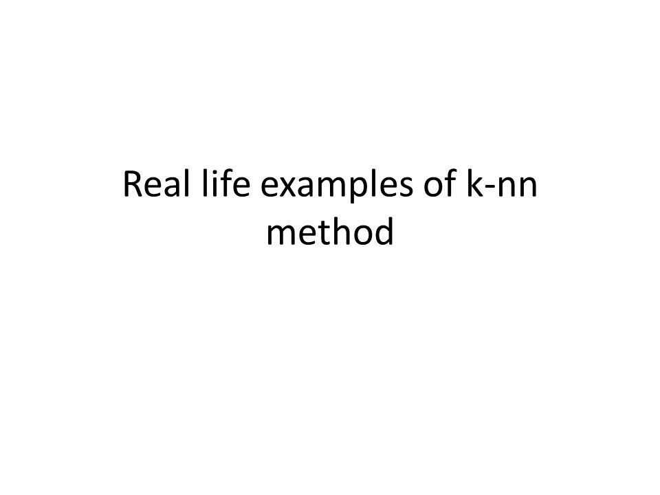 Real life examples of k-nn method