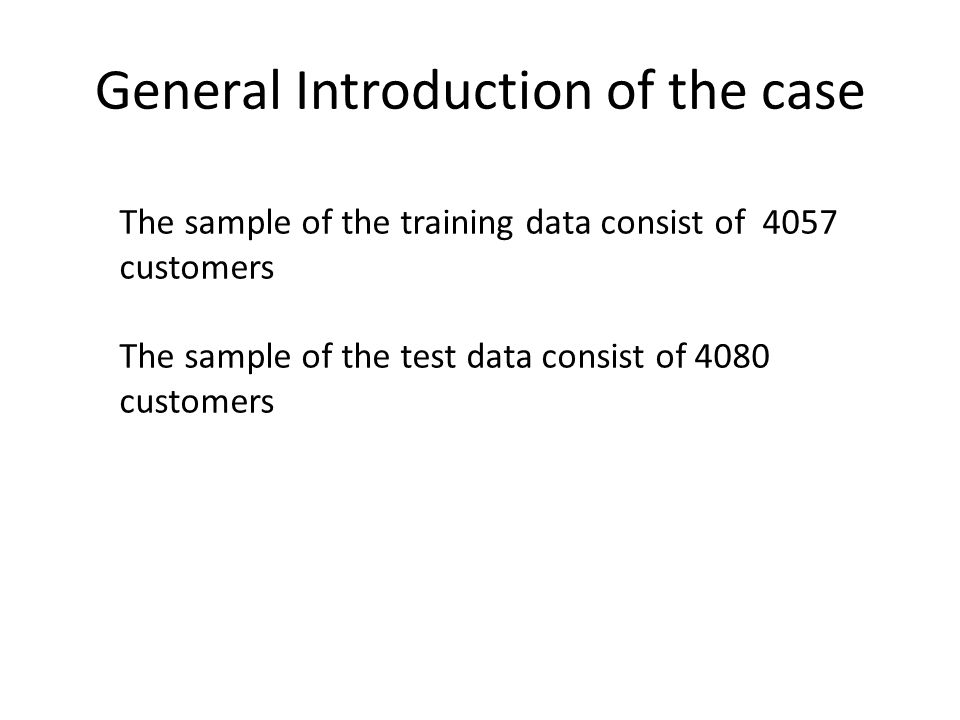 The sample of the training data consist of 4057 customers The sample of the test data consist of 4080 customers