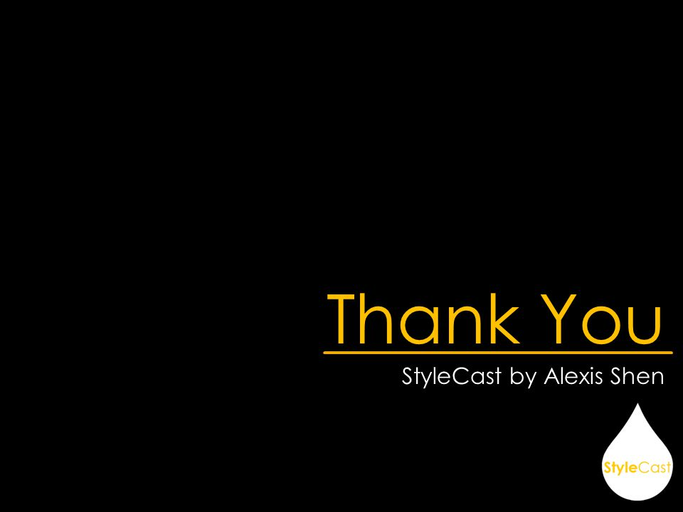 Thank You StyleCast by Alexis Shen