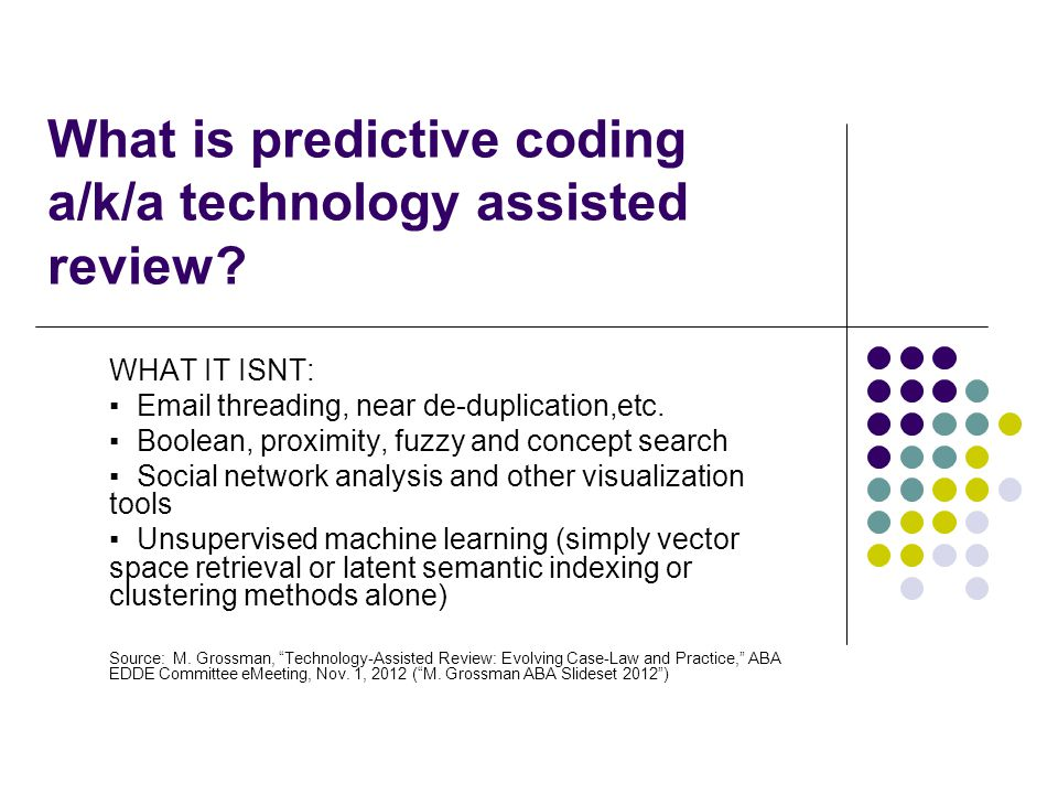 What is predictive coding a/k/a technology assisted review.