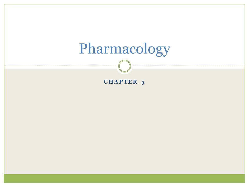 CHAPTER 5 Pharmacology