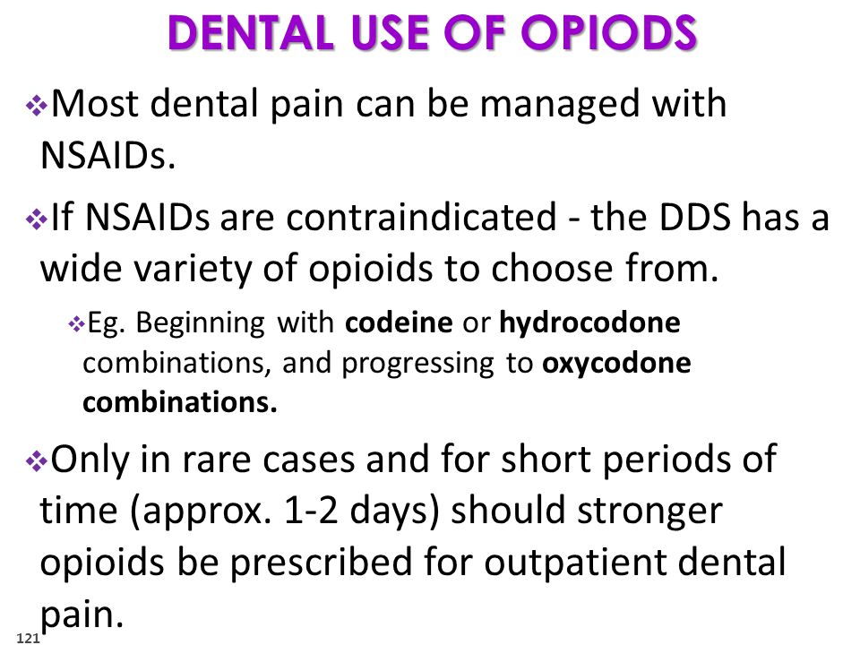  Most dental pain can be managed with NSAIDs.