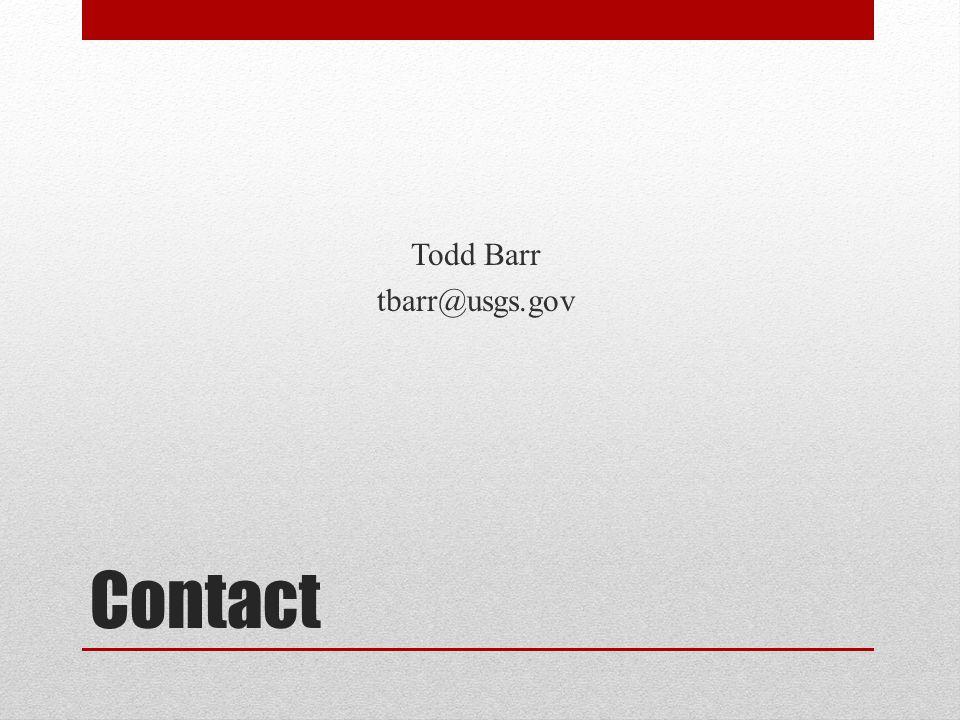 Contact Todd Barr tbarr@usgs.gov
