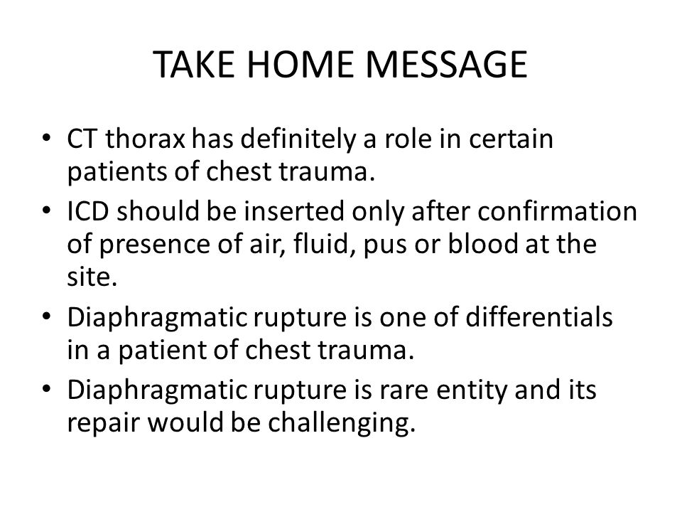 TAKE HOME MESSAGE CT thorax has definitely a role in certain patients of chest trauma.