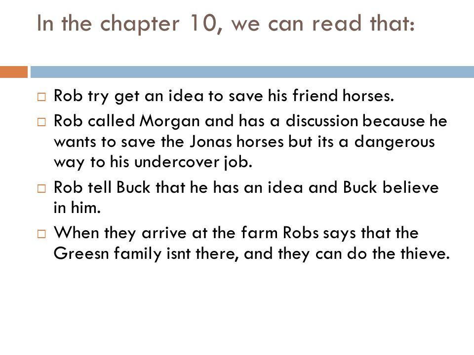 In the chapter 10, we can read that:  Rob try get an idea to save his friend horses.