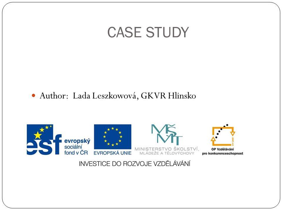 CASE STUDY Author: Lada Leszkowová, GKVR Hlinsko