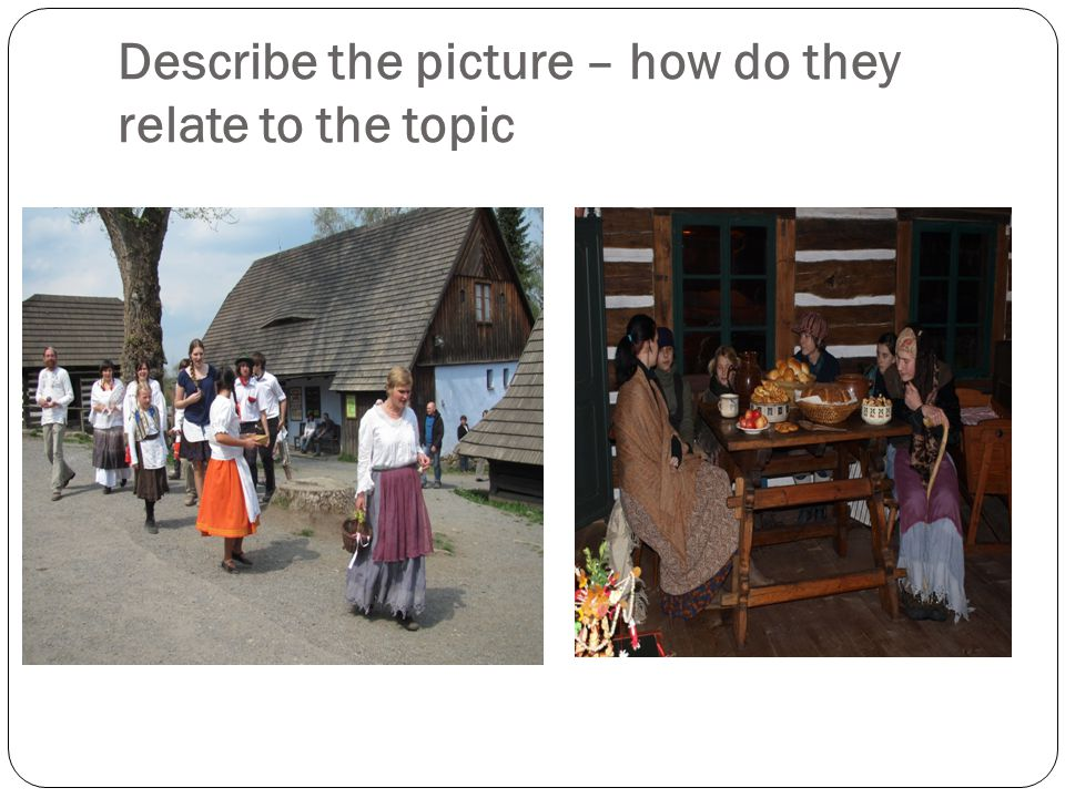 Describe the picture – how do they relate to the topic