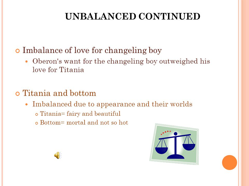 T HEME IS DEVELOPED THROUGH : Idea of love out of balance Ex.