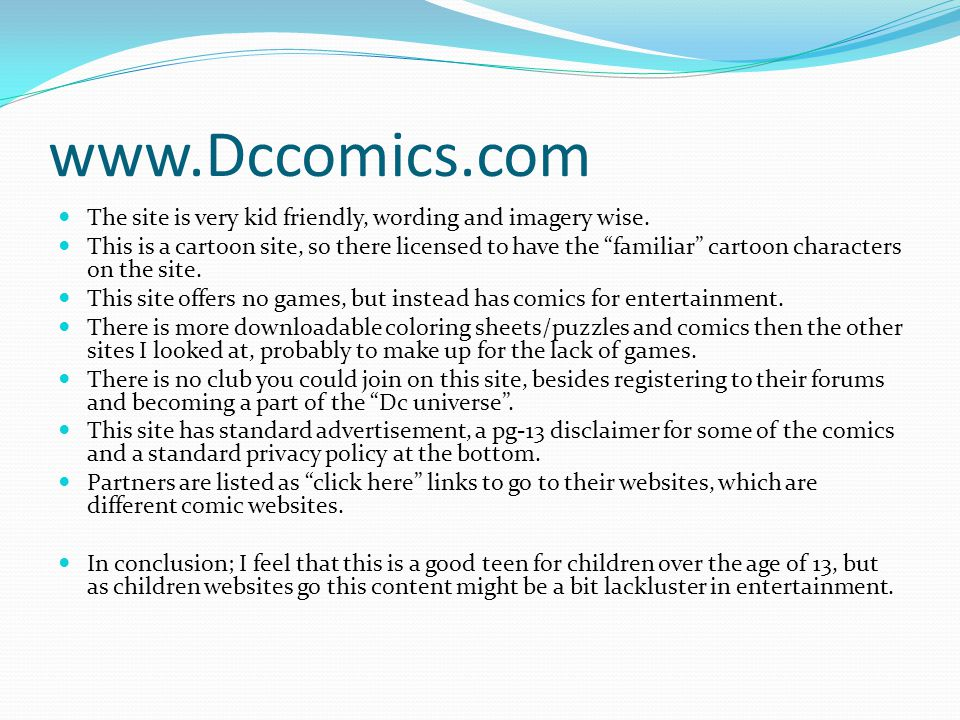 www.4kids.com This website offers very child friendly wording and a lot of cartoon and kid friendly imagery.