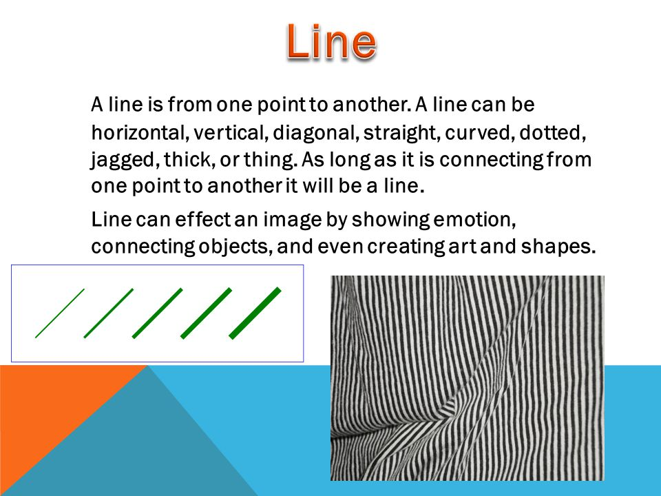 A line is from one point to another.