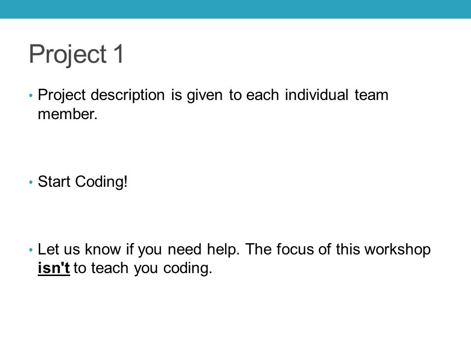 Project 1 Project description is given to each individual team member.