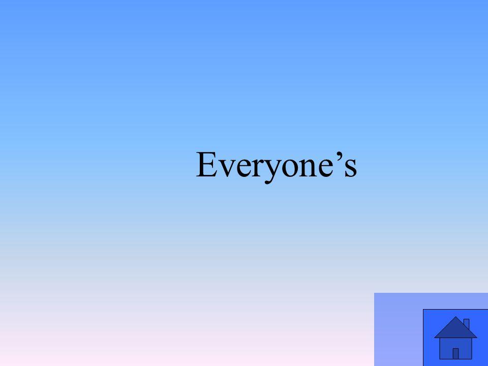 Everyone's