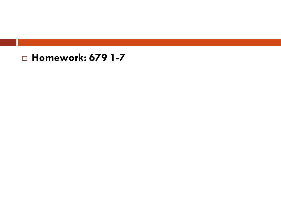  Homework: 679 1-7