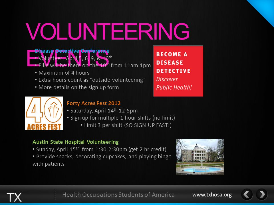 VOLUNTEERING EVENTS Forty Acres Fest 2012 Saturday, April 14 th 12-5pm Sign up for multiple 1 hour shifts (no limit) Limit 3 per shift (SO SIGN UP FAS