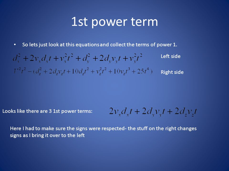 1st power term So lets just look at this equations and collect the terms of power 1.