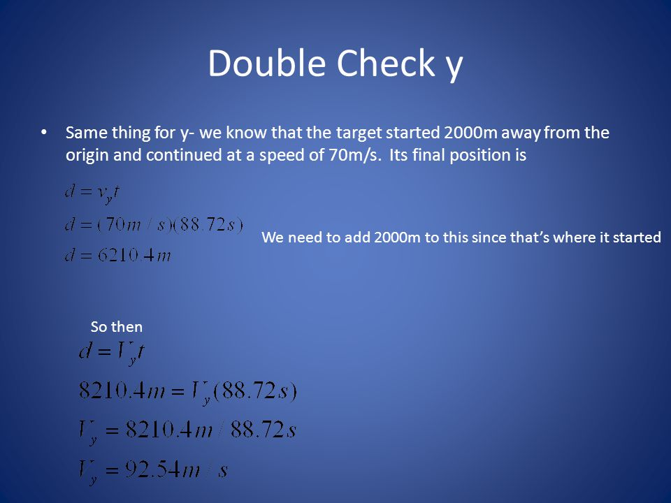 Double Check y Same thing for y- we know that the target started 2000m away from the origin and continued at a speed of 70m/s.