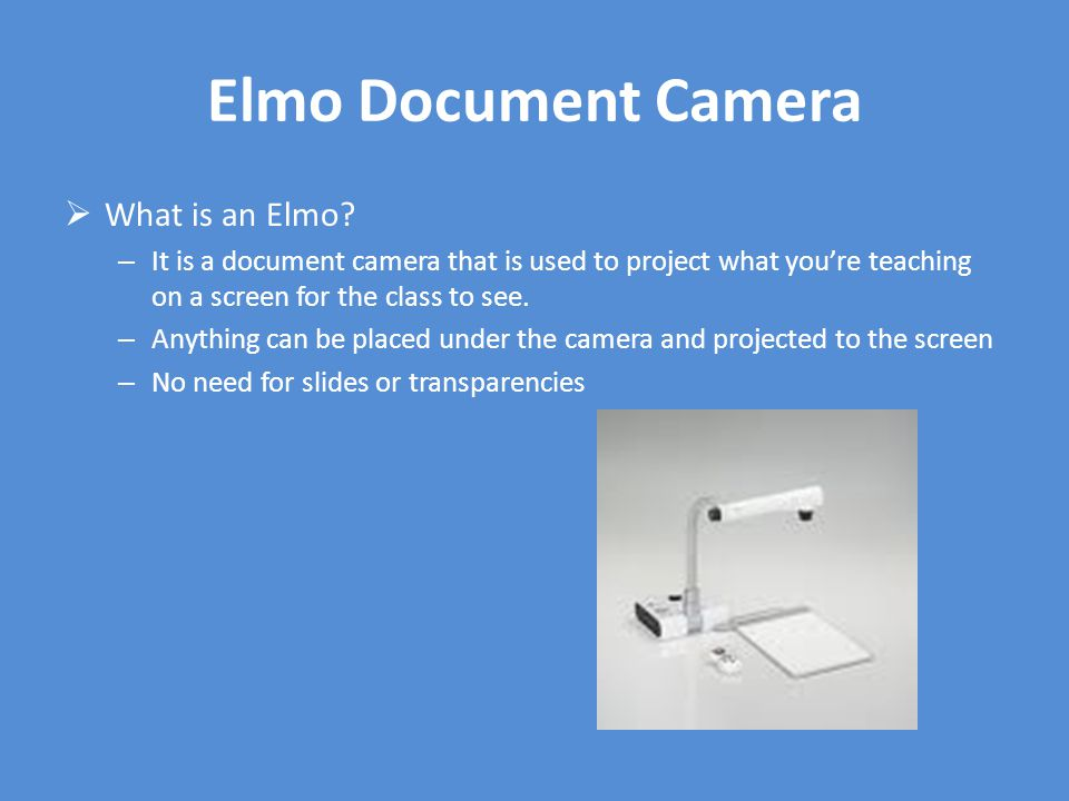 Elmo Document Camera  What is an Elmo.