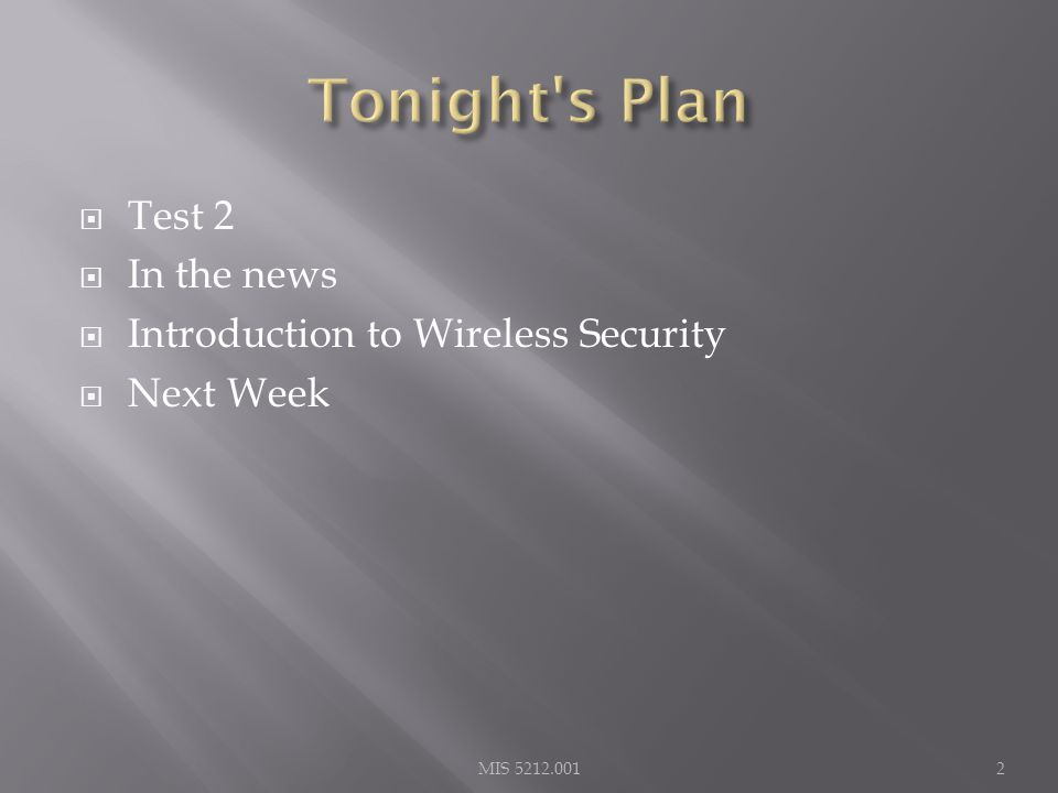  Test 2  In the news  Introduction to Wireless Security  Next Week 2MIS 5212.001