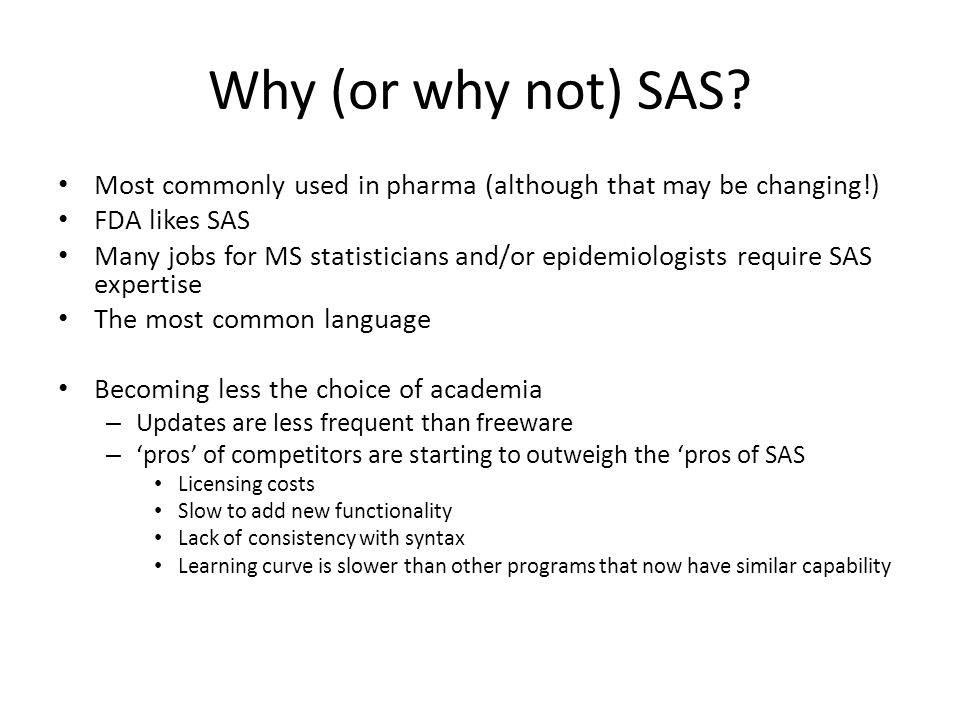 Why (or why not) SAS.