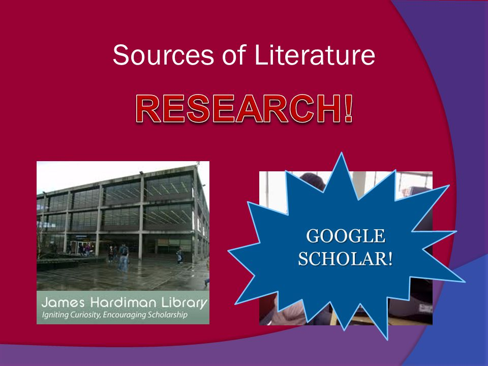 GOOGLESCHOLAR! Sources of Literature