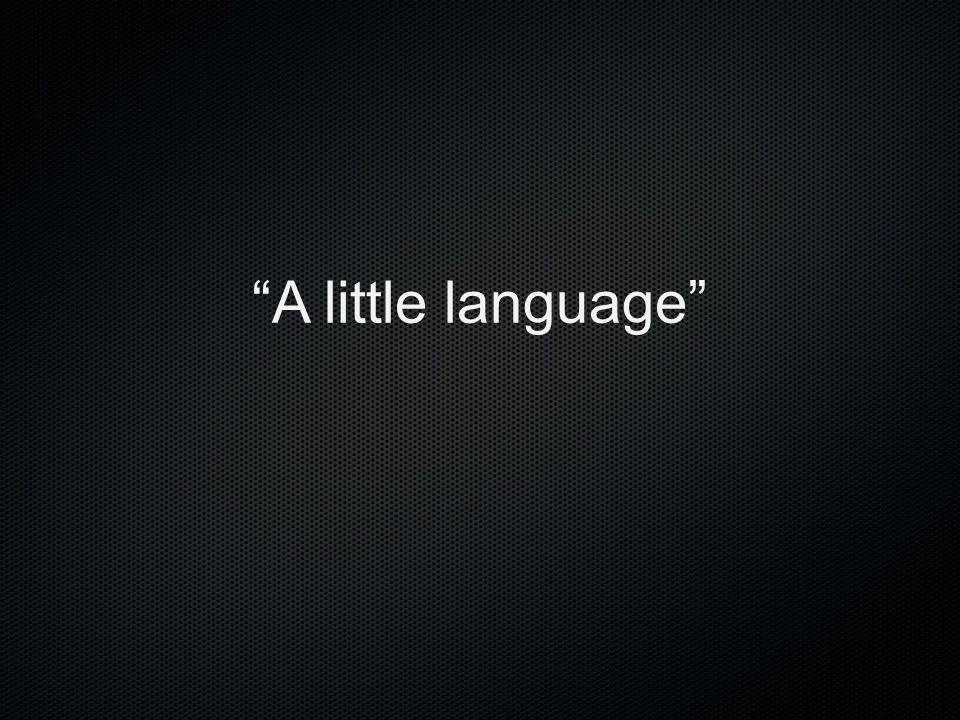 A little language