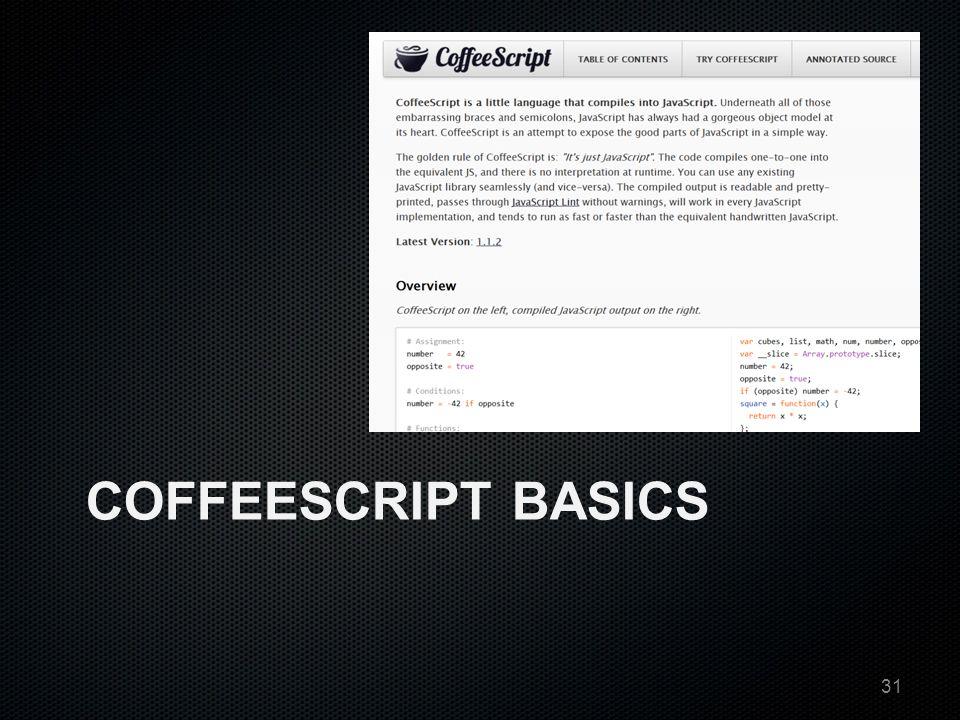 COFFEESCRIPT BASICS 31