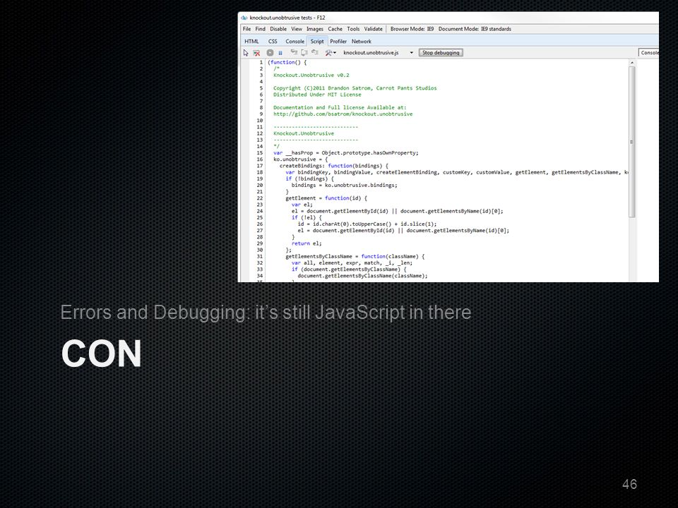 CON Errors and Debugging: it's still JavaScript in there 46