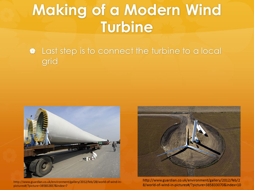 Making of a Modern Wind Turbine  Last step is to connect the turbine to a local grid