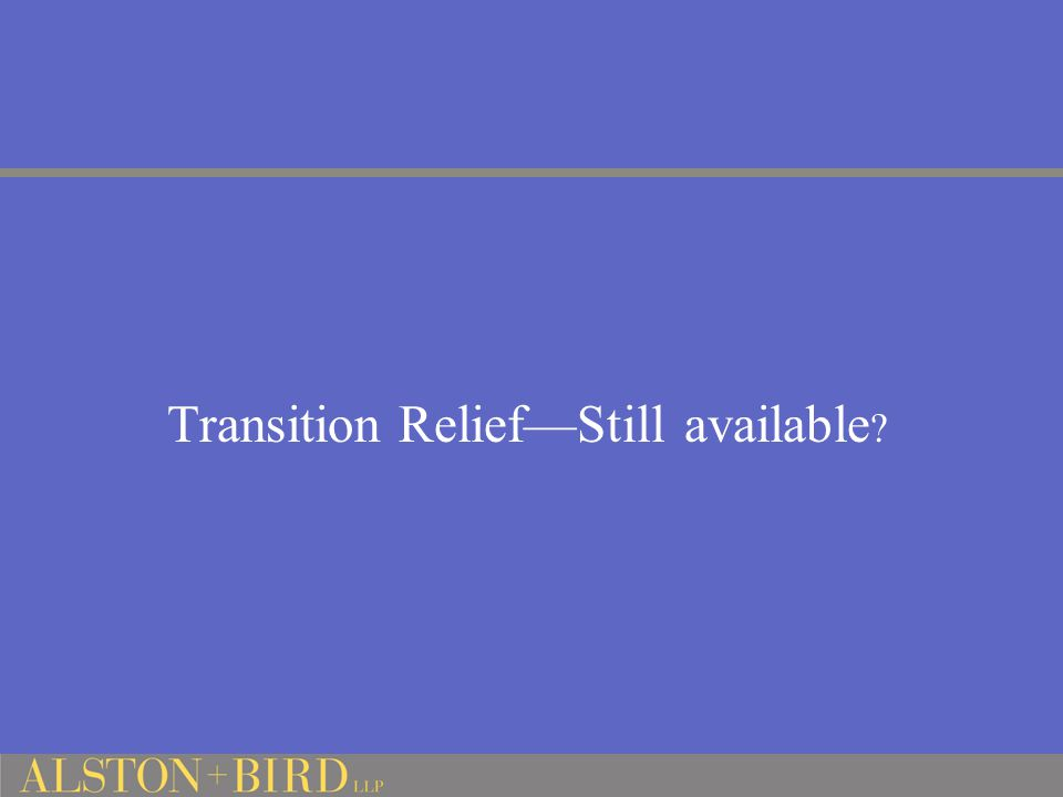 Transition Relief—Still available ?