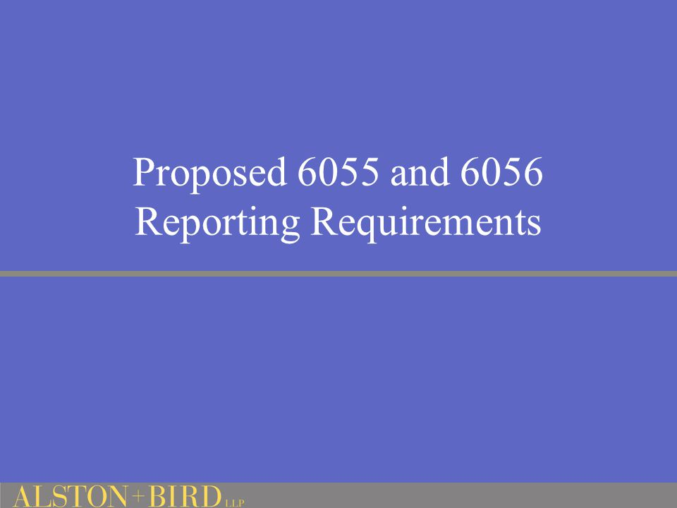 Proposed 6055 and 6056 Reporting Requirements