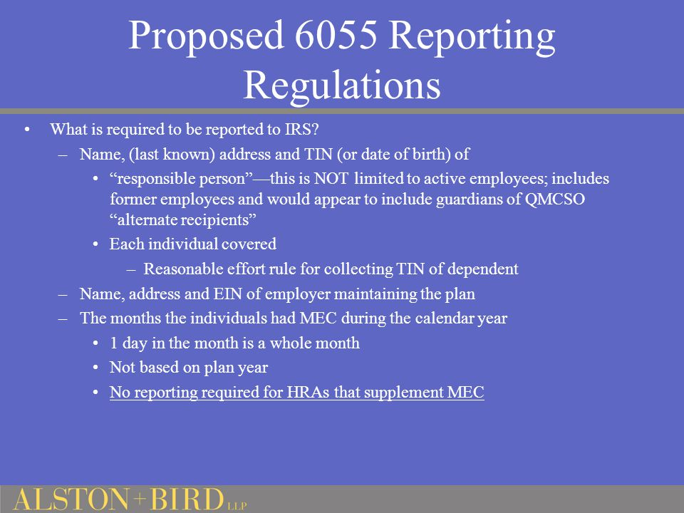 Proposed 6055 Reporting Regulations What is required to be reported to IRS.