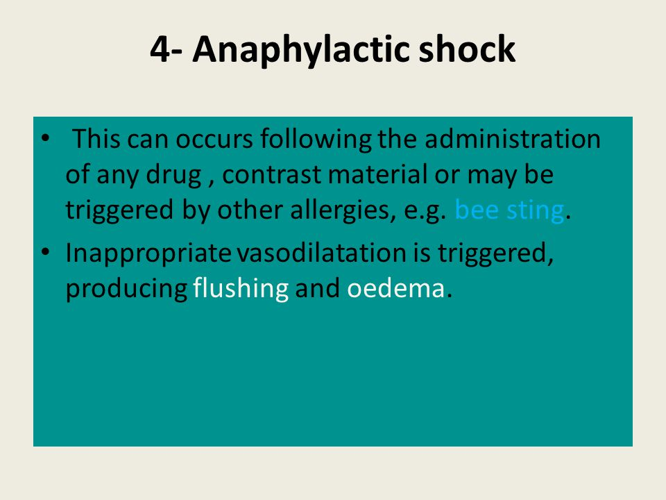 5) Septic shock This can be brought about either by infection or by other causes of a systemic inflammatory response that produce widespread endothelial damage.
