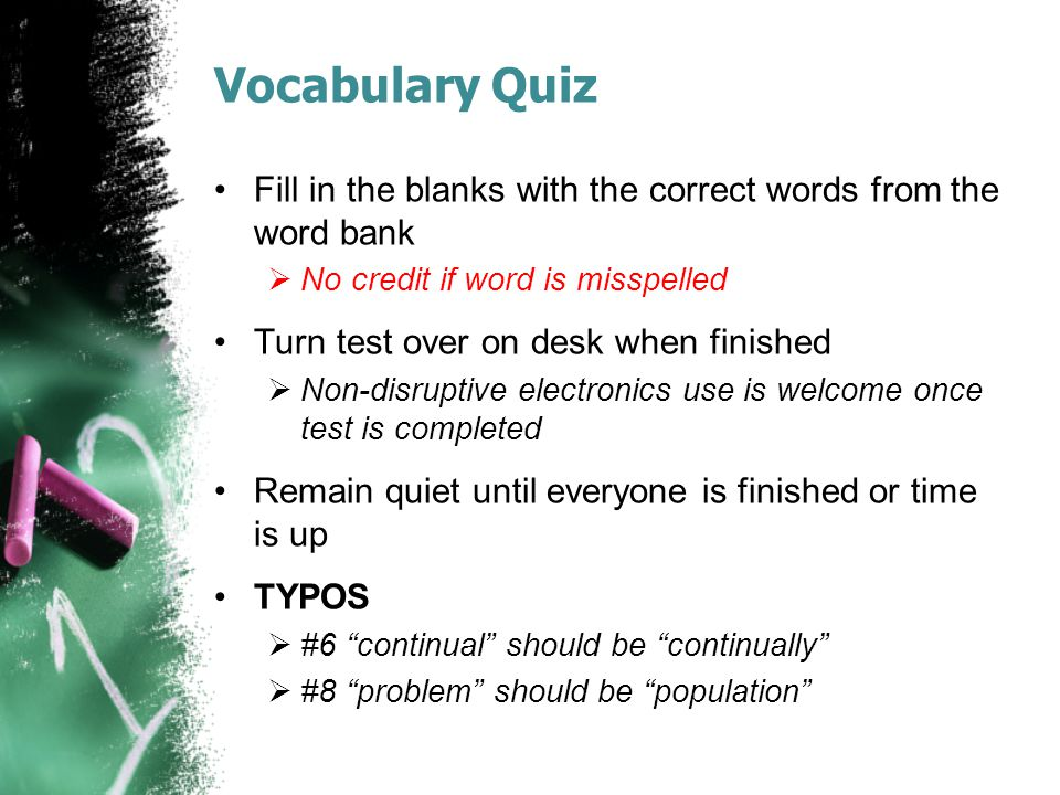 Vocabulary Quiz Fill in the blanks with the correct words from the word bank  No credit if word is misspelled Turn test over on desk when finished 