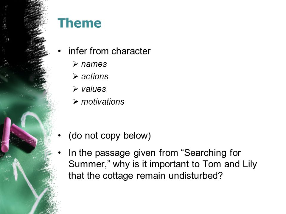 "Theme infer from character  names  actions  values  motivations (do not copy below) In the passage given from ""Searching for Summer,"" why is it im"