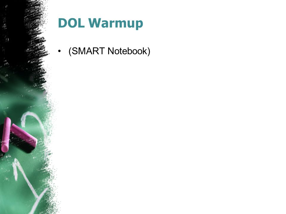 DOL Warmup (SMART Notebook)
