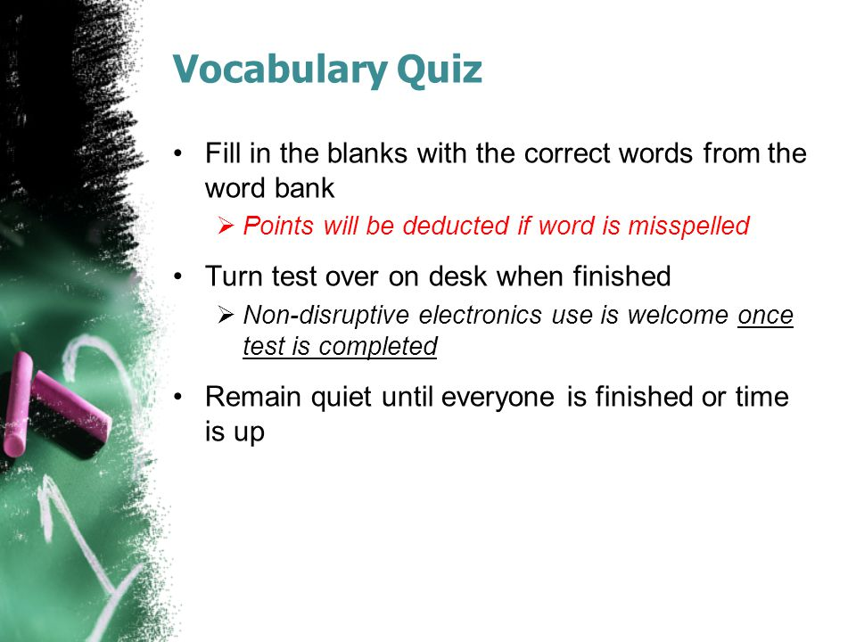 Vocabulary Quiz Fill in the blanks with the correct words from the word bank  Points will be deducted if word is misspelled Turn test over on desk wh