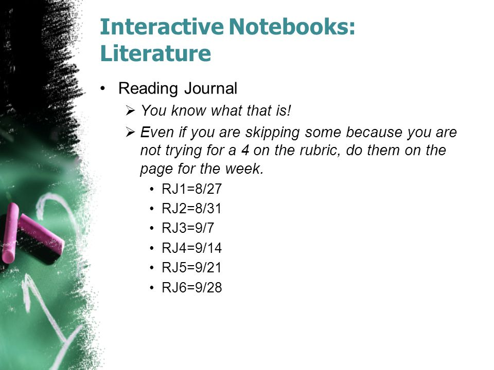 Interactive Notebooks: Literature Reading Journal  You know what that is!  Even if you are skipping some because you are not trying for a 4 on the r
