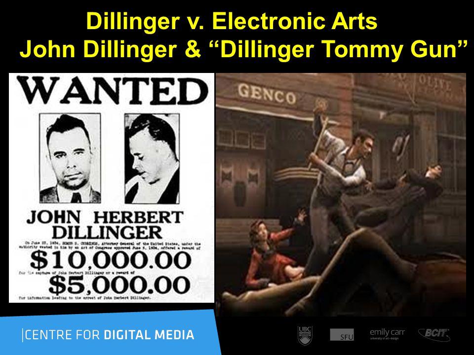 Dillinger v. Electronic Arts John Dillinger & Dillinger Tommy Gun