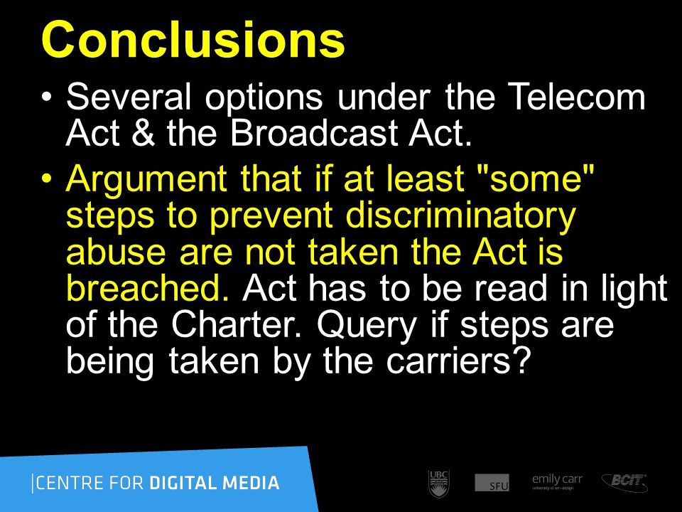 Conclusions Several options under the Telecom Act & the Broadcast Act.