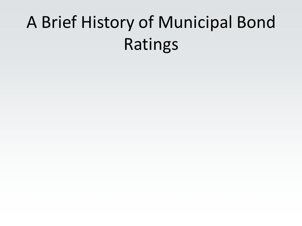 A Brief History of Municipal Bond Ratings
