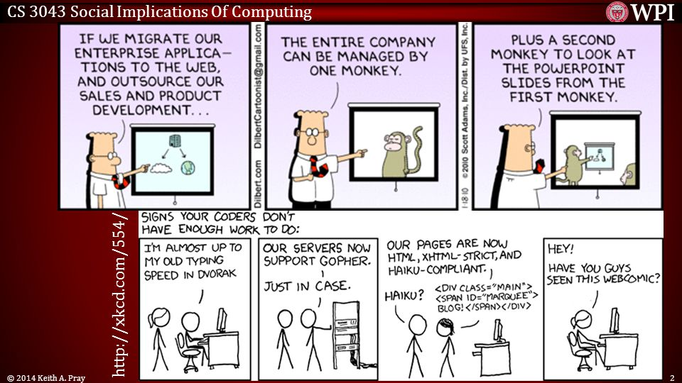 CS 3043 Social Implications Of Computing © 2014 Keith A. Pray2 http://xkcd.com/554/