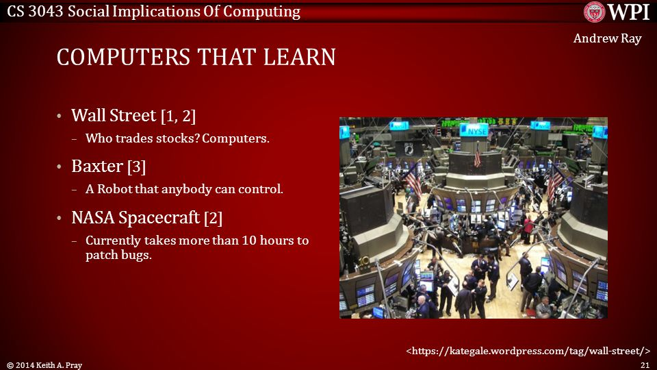 CS 3043 Social Implications Of Computing COMPUTERS THAT LEARN Wall Street [1, 2] – Who trades stocks.