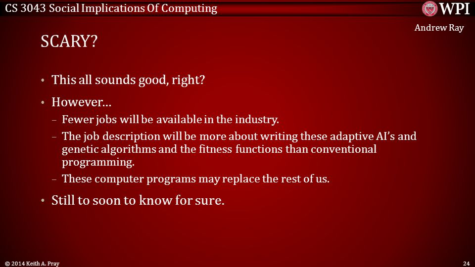 CS 3043 Social Implications Of Computing SCARY. This all sounds good, right.