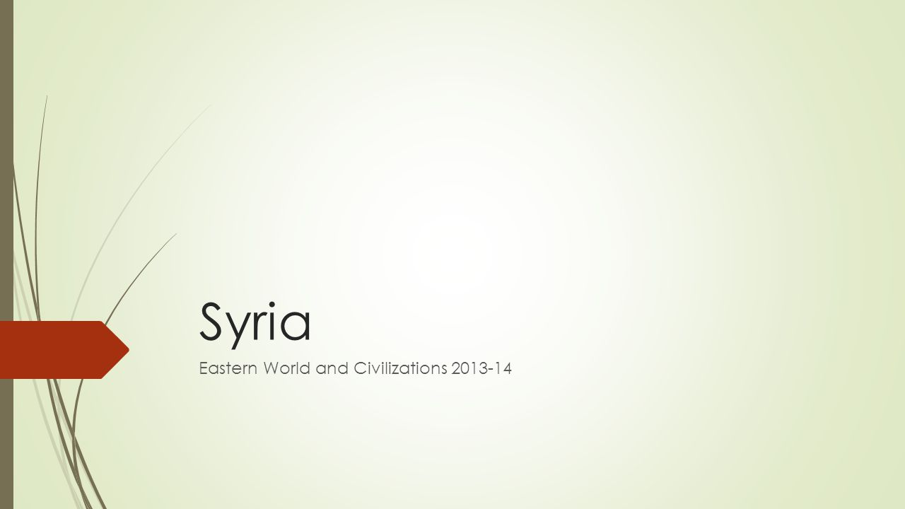 Syria Eastern World and Civilizations 2013-14