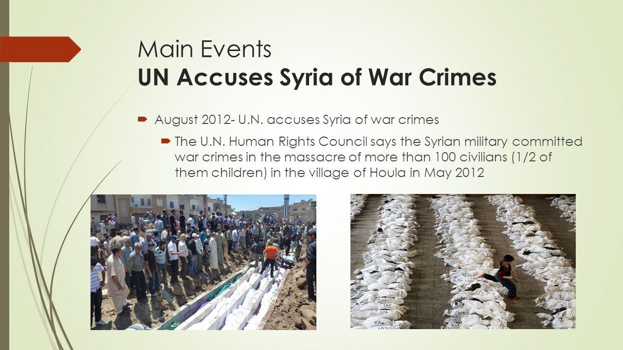 Main Events UN Accuses Syria of War Crimes  August 2012- U.N.
